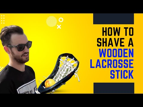 How To Shave A Wooden Lacrosse Stick