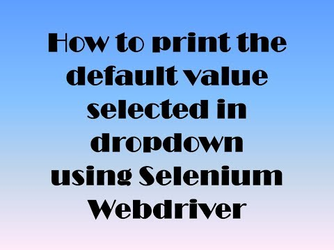 How to Print the default value selected in Dropdown using Selenium Webdriver
