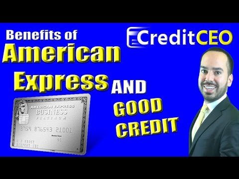 The Benefits Of American Express and Good Credit