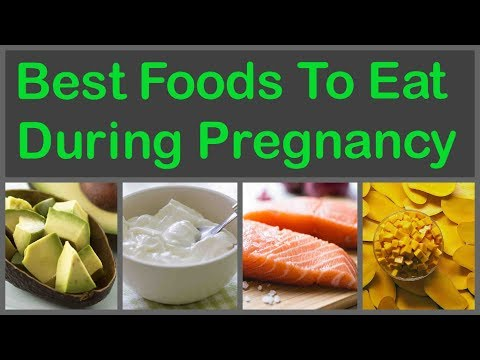 Best Foods To Eat During Pregnancy Is Critical To Your Baby's Growth And Development