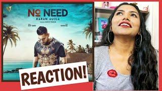 South Indian Reacts To NO NEED | Karan Aujla | Latest Punjabi songs 2019