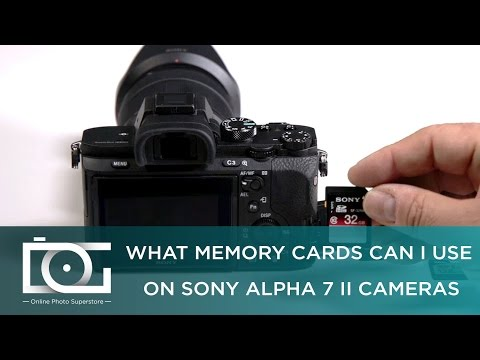 SONY a7 II TUTORIAL | Which Memory Cards Can I Use On My Sony Alpha 7 II Cameras?