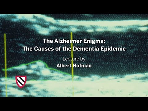 The Alzheimer Enigma: The Causes of the Dementia Epidemic | Albert Hofman || Radcliffe Institute