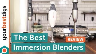 The Best Immersion Blenders - Reviewed \u0026 Tested