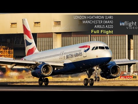 British Airways Full Flight | London Heathrow to Manchester | Airbus A320 (Multi Angle, With ATC)