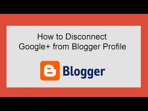 How to Disconnect Google+ Account from Blogger Profile