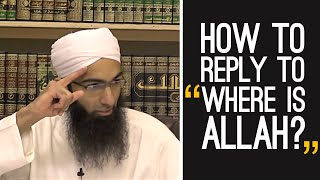 """How to reply to """"Where is Allah?""""- By Shaykh Mohammad Yasir Al-Hanafi"""