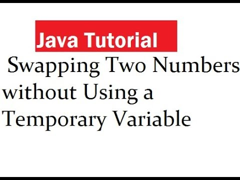 Java Program to Swapping Two Numbers without Using a Temporary Variable