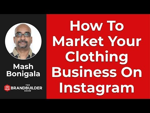 How To Market Your Clothing Business On Instagram - The Brand Builder Show EP#34