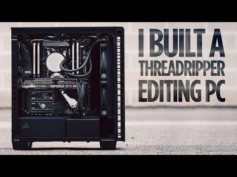I Built a Threadripper Editing PC!