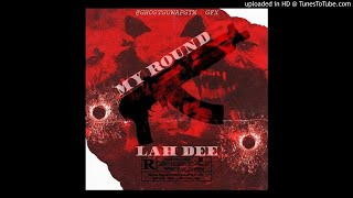 Lah Dee x My Dawg Remix ( My Round )