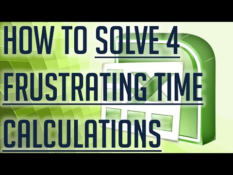 [Free Excel Tutorial] HOW TO SOLVE 4 FRUSTRATING TIME CALCULATIONS IN EXCEL - Full HD