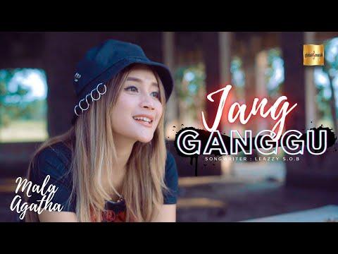 Download Lagu Mala Agatha Jang Ganggu Mp3