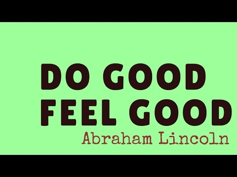 Do good feel good - Life Quotes