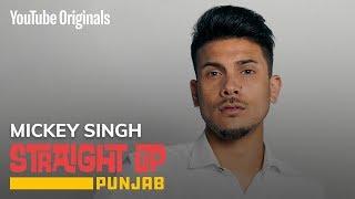 Straight Up Punjab | Mickey Singh | Artist Journey