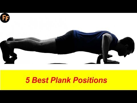 5 Best Plank Positions- How To Get Rid Of Lower Belly Fat