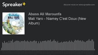 Mali Yaro - Niamey C'est Doux (New Album 2018)