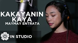 Maymay Entrata - Kakayanin Kaya (In Studio)