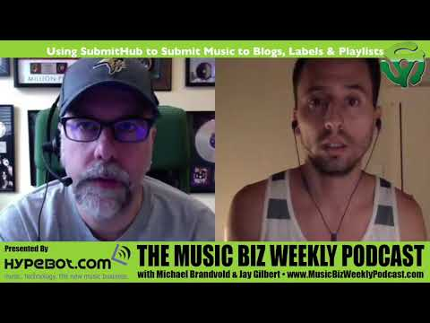 Ep. 310 Using SubmitHub to Submit Your Music to Blogs, Labels & Playlists