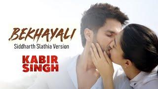 Bekhayali | Kabir Singh | Shahid Kapoor, Kiara Advani | Sachet-Parampara | Siddharth Slathia Cover