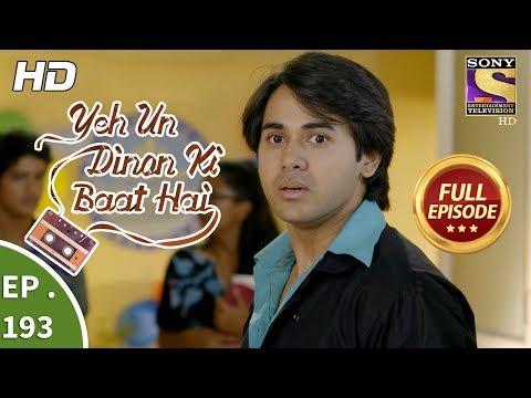 Yeh Un Dinon Ki Baat Hai - Ep 193 - Full Episode - 30th May, 2018