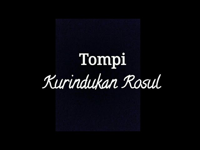 Download Tompi - Kurindukan Rosul MP3 Gratis