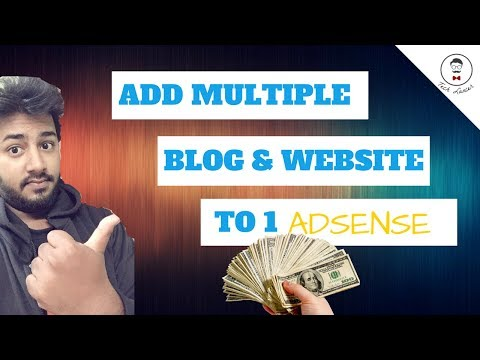 Adsense quick earning Tricks | How to add Multiple Blog and Wordpress to 1 Adsense Account 2017