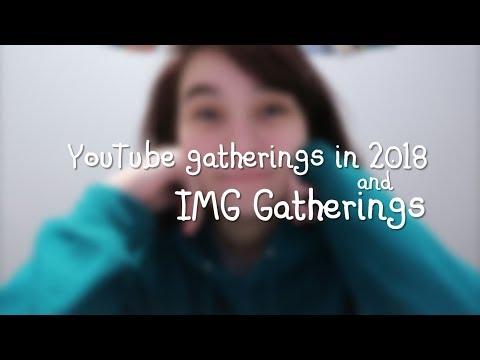 YouTube Gatherings in 2018 (IMG Gatherings)