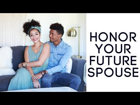 THIS IS HOW TO HONOR YOUR FUTURE SPOUSE | L'amour in Christ