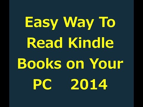 Read Kindle Books On Your Computer-2014, Easy way to read Kindle on PC