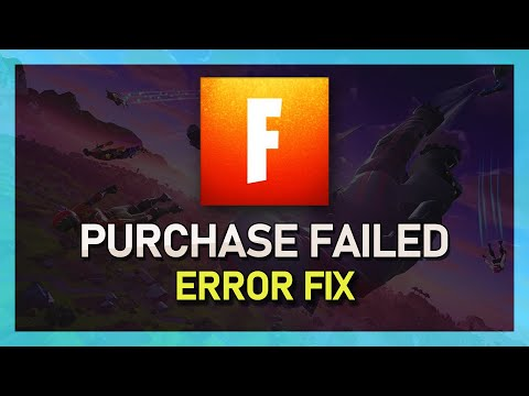 Fortnite - How to Fix Sorry, Purchase Failed Message - 2019