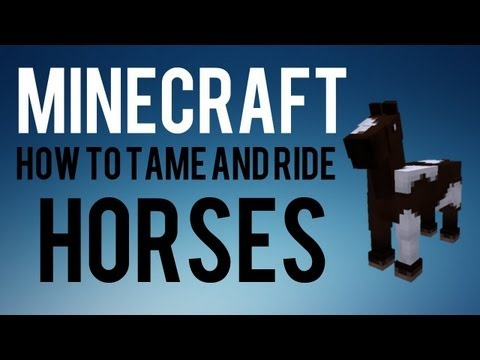How To Tame And Ride A Horse In Minecraft - 1.6.1 - Minecraft