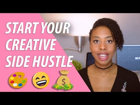 How To START Your Creative Side Hustle