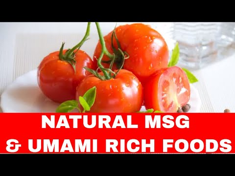 Natural MSG in Foods | MSG Rich Foods | Umami Rich Foods List
