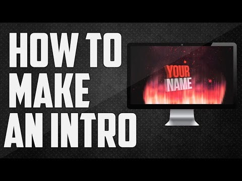 How To Make An Intro For YouTube Videos! Make 2D and 3D Intros!