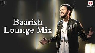 Baarish (Lounge Mix) | Half Girlfriend | Avish Sharma ft. Prasanna Suresh