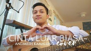 Download Cinta Luar Biasa Andmesh Kamaleng Aldhi Rahman Cover