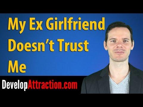 My Ex Girlfriend Doesn't Trust Me