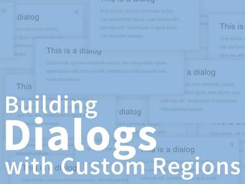 #1. Building Dialogs with Custom Regions