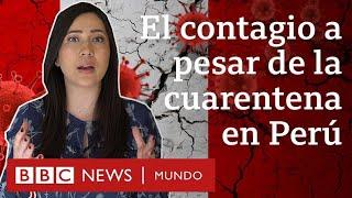 Coronavirus en Perú: 4 razones que explican la cantidad de casos a pesar de la cuarentena