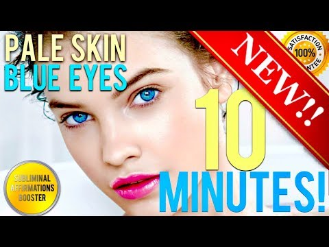 🎧 GET CLEAR PALE SKIN & BLUE EYES IN 10 MINUTES! SUBLIMINAL AFFIRMATIONS BOOSTER! RESULTS DAILY!
