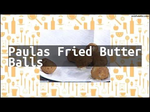 Recipe Paulas Fried Butter Balls