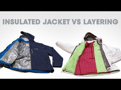 Insulated Jacket vs Layering