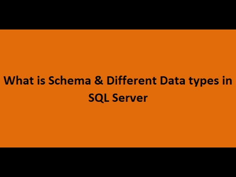 What is Schema in SQL Server & Data Types in SQL Server