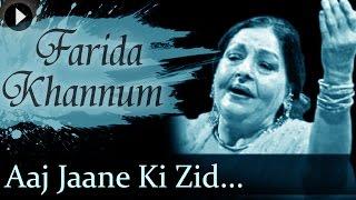Aaj Jaane Ki Zid Na Karo Farida Khannum Top Ghazal Songs