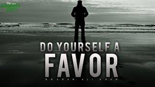 Do Yourself A Favour - Nouman Ali Khan