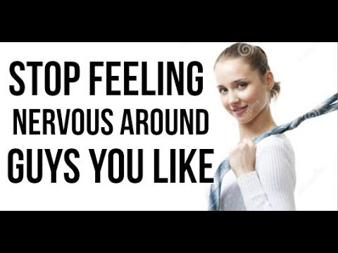 Do You Get Nervous Around Men You Like? Here are 3 Ways To Feel More Confident & Relaxed
