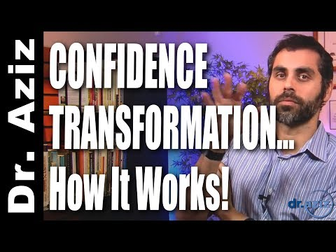 How Confidence Transformation REALLY Works! | Dr. Aziz - Confidence Coach