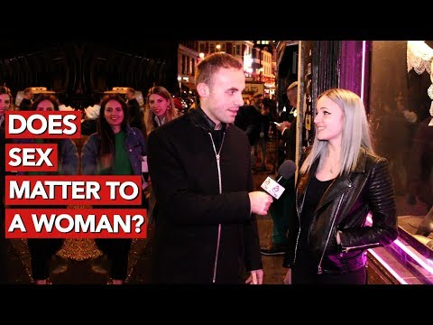 Does sex matter to a woman?
