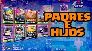 MAZO DE PADRES E HIJOS!! - MAZO MIX #15 - CLASH ROYALE A POR TODAS - ESPAÑOL